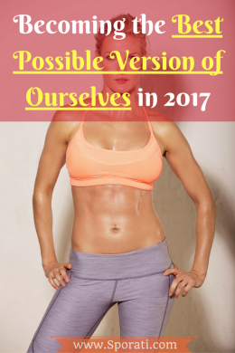 Becoming the best possible version of ourselves in 2017