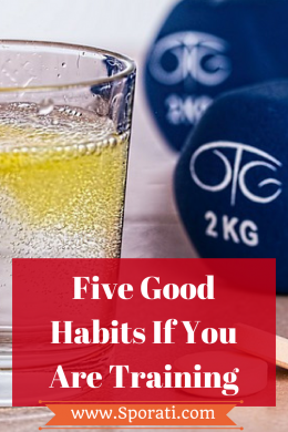 five good habits if you are training