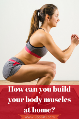 How can you build your-body muscles at home