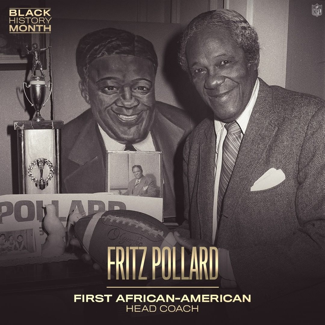 In 1921, Fritz Pollard became the first African-American head coach in the NFL. ...