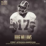 In 1988, Doug Williams became the first African-American QB to start and win a S...